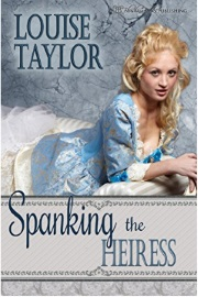 Spanking The Heiress  by Louise Taylor