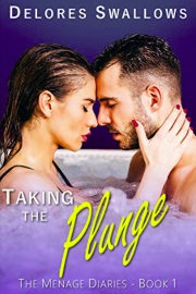Taking the Plunge: Hot Tub Hotwife: The Menage Diaries Book 1 by Delores Swallows