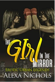 Erotic Urban Legends: The Girl In The Mirror by Alexa Nichols