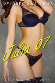Julia 07: All Night Long (The Menage Diaries Book 5) by Delores Swallows