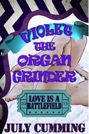 Violet The Organ Grinder: Love Is A Battlefield  by July Cumming