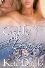 Cradle Of Dreams (Dreams Series Book 1)  by Keta Diablo