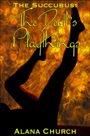 The Devil's Playthings: Book 2 Of The Succubus by Alana Church