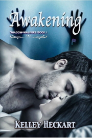 Awakening: Shadow-Walkers Book 1 by Kelley Heckart