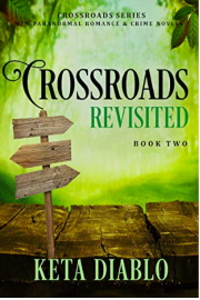 Crossroads Revisited, Book 2 by Keta Diablo