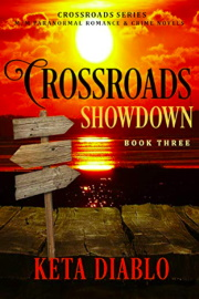 Crossroads Showdown, Book 3 by Keta Diablo