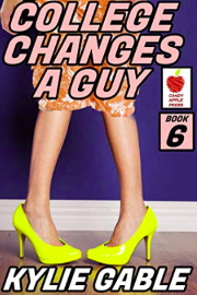 College Changes A Guy: Book 6  by Kylie Gable