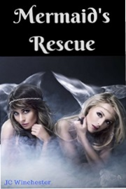 Mermaid's Rescue by JC Winchester