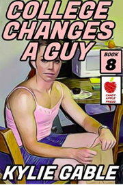 College Changes A Guy: Book 8  by Kylie Gable