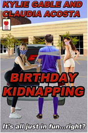 Birthday Kidnapping  by Kylie Gable