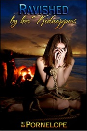 Ravished By Her Kidnappers: Book 2  by Pornelope
