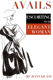 Avails: Escorting For The Elegant Woman by Hannah Jay