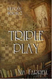 Replay Book 2: Triple Play by Nia Farrell