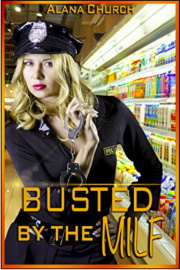 Busted By The MILF! by Alana Church