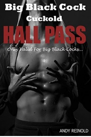 Big Black Cock Cuckold HALL PASS: Only Valid For Big Black Cocks  by Andy Reinold