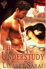 The Understudy  by Lisabet Sarai