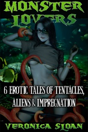 Monster Lovers: 6 Erotic Tales of Tentacles, Aliens & Impregnation by Veronica Sloan