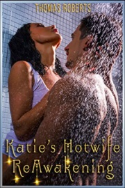Katie's Reawakening: A Hot Wife Story by Thomas Roberts