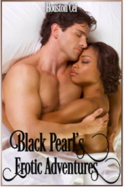 Black Pearl's Erotic Adventures by Houston Cei