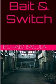 Bait & Switch by Richard Bacula