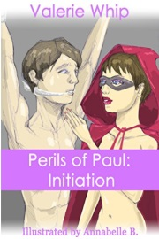 Perils of Paul: Initiation  by Valerie Whip