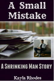 A Small Mistake: A Shrinking Man Story by Kayla Rhodes