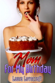 Mom For My Birthday by Laura Lovecraft