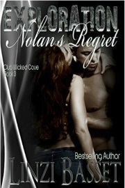 Exploration: Nolan's Regret - Club Wicked Cove Book 3 by Linzi Basset